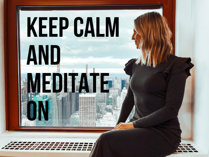 Keep Calm and Meditate On
